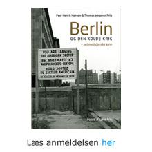 Berlin og den kolde krig - set med danske øjne