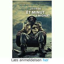 Jacob Munkholm Jensen: 23:59:00 – Ét minut i midnat