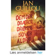Jan Guillou: Dem der dræber drømme sover aldrig - læs anmeldelsen