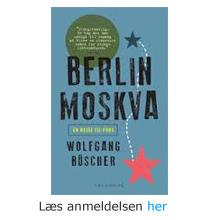 Wolfgang Büscher fra Berlin til Moskva